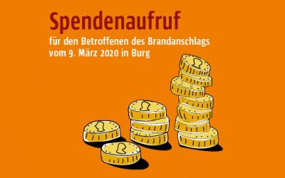 Spendenaufruf für den Betroffenen des Brandanschlags vom 9. März in Burg