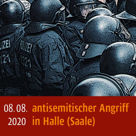 Antisemitischer Angriff am 08.08.2020 in Halle (Saale)