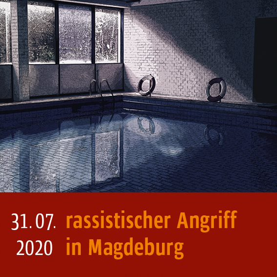 Rassistischer Angriff am 31.07.2020 in Magdeburg