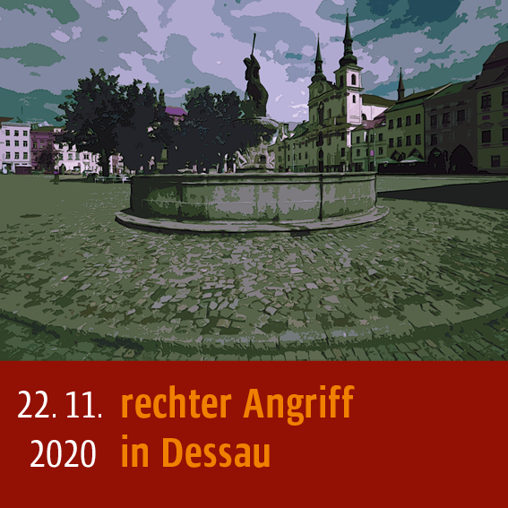Rechter Angriff in Dessau am 22.11.2020 in Dessau