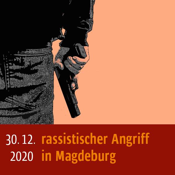 Rassistischer Angriff am 30.12.2020 in Magdeburg