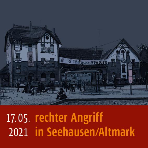 Rechter Angriff in Seehausen/Altmark am 17.05.2021
